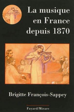 La musique en France depuis 1870 FRANÇOIS-SAPPEY Brigitte laflutedepan