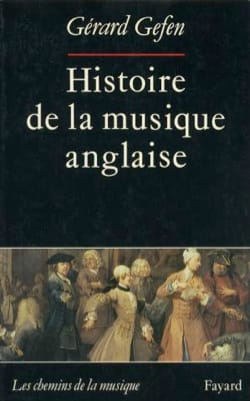 Gérard GEFEN - Histoire de la musique anglaise - Livre - di-arezzo.fr