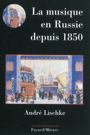 La musique en Russie depuis 1850 André LISCHKÉ Livre laflutedepan