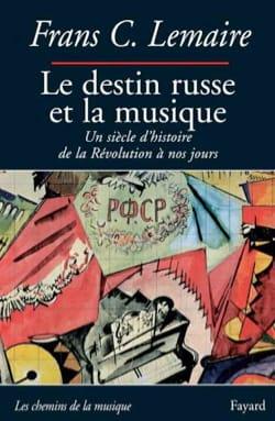 Frans C. LEMAIRE - Le destin russe et la musique - Livre - di-arezzo.fr