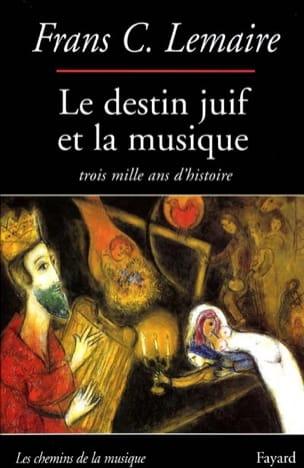 Frans C. LEMAIRE - Le destin juif et la musique : trois mille ans d'histoire - Livre - di-arezzo.fr