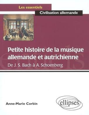 Anne-Marie Corbin-Schuffels - Petite histoire de la musique allemande et autrichienne - Livre - di-arezzo.fr