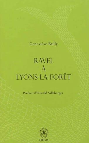 Ravel à Lyons-la-Forêt - Geneviève BAILLY - Livre - laflutedepan.com