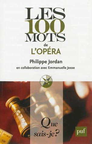 Les 100 mots de l'opéra Philippe JORDAN Livre laflutedepan
