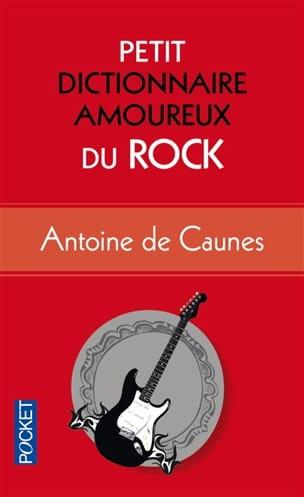 Antoine de CAUNES - Petit dictionnaire amoureux du rock - Livre - di-arezzo.fr