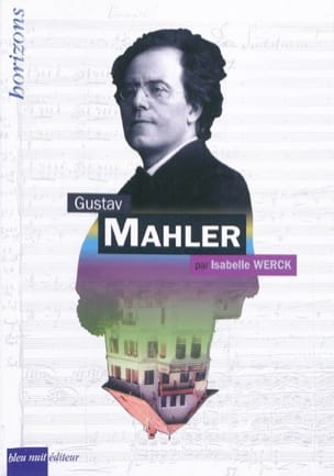Gustav Mahler Isabelle WERCK Livre Les Hommes - laflutedepan