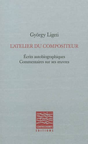 L'atelier du compositeur LIGETI Livre Les Hommes - laflutedepan