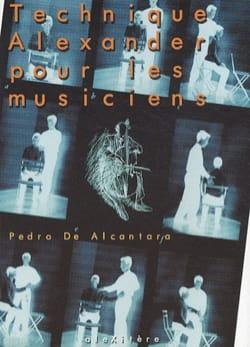 Technique Alexander pour les musiciens DE ALCANTARA Pedro laflutedepan