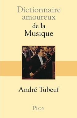 André TUBEUF - Dictionary love music - Book - di-arezzo.com