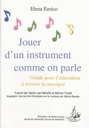Elena ENRICO - Jouer d'un instrument comme on parle - Livre - di-arezzo.fr