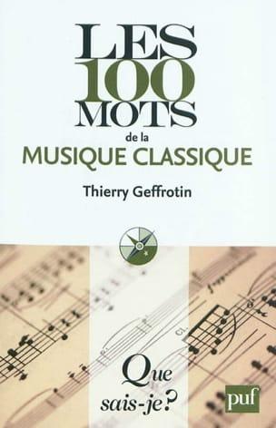 Les 100 mots de la musique classique Thierry GEFFROTIN laflutedepan