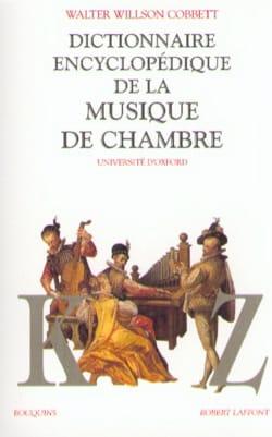 Walter Willson COBBETT - Dictionnaire de la musique de chambre, Volume 2 - Livre - di-arezzo.fr