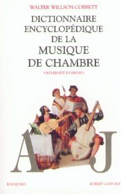 Walter Willson COBBETT - Dictionnaire de la musique de chambre, Volume 1 - Livre - di-arezzo.fr