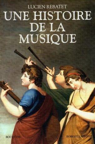 Lucien REBATET - Une histoire de la musique - Livre - di-arezzo.fr
