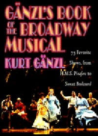 Gänzl's book of the Broadway musical : 75 shows, from H.M.S. Pinafore (1879) to laflutedepan