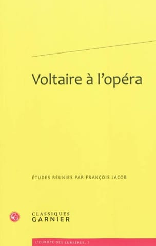 Voltaire à l'opéra - François Jacob - Livre - laflutedepan.com