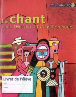 Régis HAAS - Le chant dans l'histoire et le monde : livret de l'élève - Livre - di-arezzo.fr