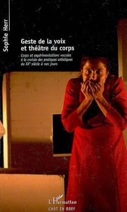 Sophie HERR - Geste de la voix et théâtre du corps - Livre - di-arezzo.fr