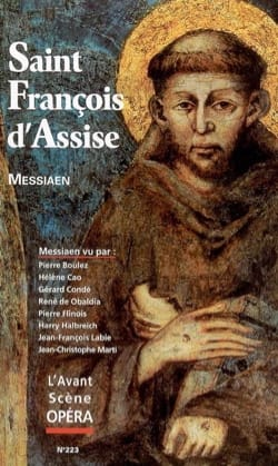 Avant-scène opéra (L'), n° 223 : Saint François d'Assise - laflutedepan.com