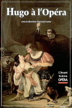 Avant-scène opéra (L'), n° 208 : Hugo à l'opéra - laflutedepan.com