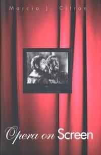 Opera on screen - Marcia CITRON - Livre - Les Arts - laflutedepan.com