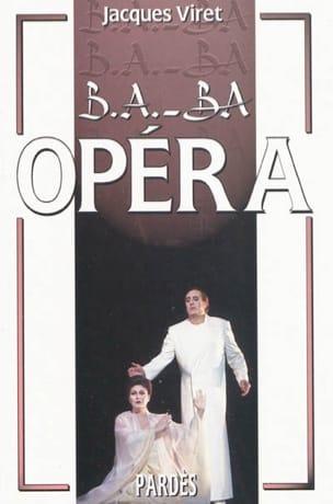 B.A-BA Opéra Jacques VIRET Livre Les Oeuvres - laflutedepan