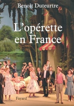 L'opérette en France Benoît DUTEURTRE Livre Les Oeuvres - laflutedepan