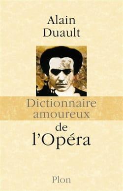 Alain DUAULT - Dictionnaire amoureux de l'opéra - Livre - di-arezzo.fr