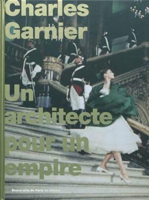 Charles Garnier : un architecte pour un empire Livre laflutedepan