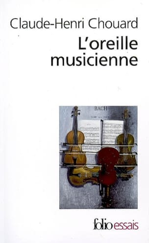 L'oreille musicienne : les chemins de la musique de l'oreille au cerveau laflutedepan