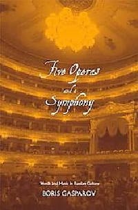 Five operas and a symphony : words and music in Russian culture - laflutedepan.com