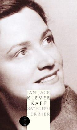 Klever Kaff, Kathleen Ferrier - Ian Jack - Livre - laflutedepan.com
