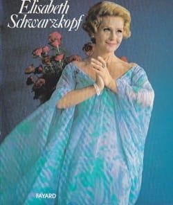 Elisabeth Schwarzkopf (Livre d'occasion) - laflutedepan.com