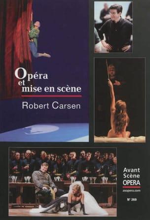 Avant-scène opéra (L'), n° 269 : Opéra et mise en scène - Robert Carsen - laflutedepan.com