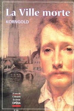 Avant-scène opéra (L'), n° 202 : La Ville morte - laflutedepan.com
