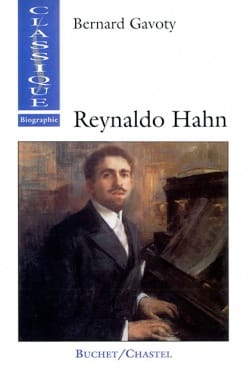 Reynaldo Hahn : le musicien de la Belle Epoque laflutedepan