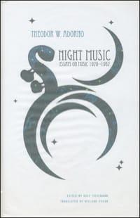 Night music : essays on music 1928-1962 Theodor W. Adorno laflutedepan