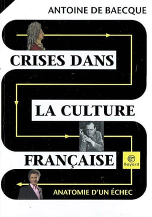 Antoine de Baecque - Crises in French culture: Anatomy of a failure - Sheet Music - di-arezzo.co.uk