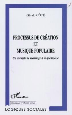 Processus de création et musique populaire Gérald CÔTÉ laflutedepan