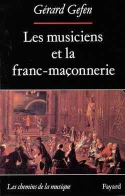 Les musiciens et la franc-maçonnerie Gérard GEFEN Livre laflutedepan