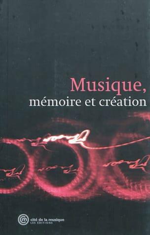 Musique, mémoire et création - Collectif - Livre - laflutedepan.com