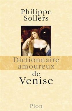 Philippe SOLLERS - Dictionnaire amoureux de Venise - Livre - di-arezzo.fr