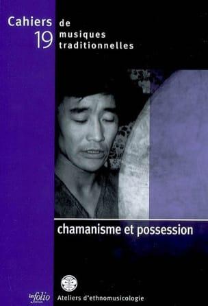 Cahiers de musiques traditionnelles, n° 19 Chamanisme et possession - laflutedepan.com