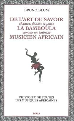 De l'art de savoir chanter, danser et jouer la bamboula comme un éminent musicie - laflutedepan.com