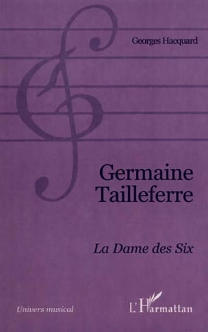Germaine Tailleferre : la dame des Six Georges HACQUARD laflutedepan