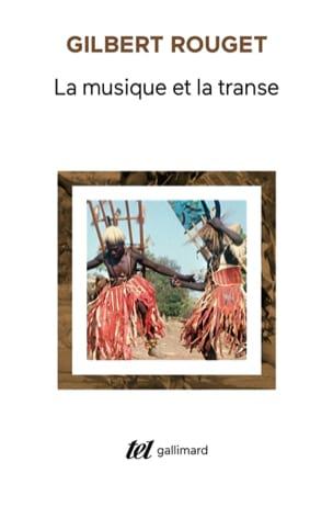 La musique et la transe Gilbert ROUGET Livre Les Pays - laflutedepan