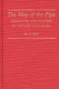 The way of the pipa : structure and imagery in Chinese lute music - laflutedepan.com
