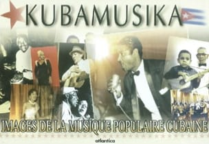 Kubamusika : images de la musique populaire cubaine - laflutedepan.com