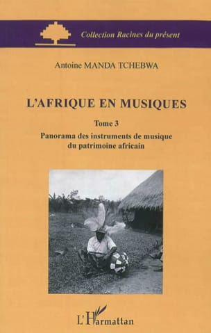 L'Afrique en musiques, Volume 3 Manda Antoine TCHEBWA laflutedepan