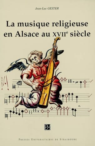 Jean-Luc Gester - Religious music in Alsace in the 17th century - Book - di-arezzo.co.uk